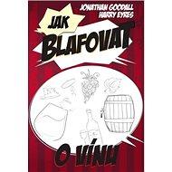 Jak blafovat o víně - Kniha