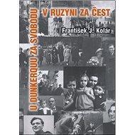 U Dunkerquu za svobodu v Ruzyni za čest - Kniha