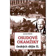 Osudové okamžiky českých dějin II. - Kniha