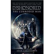 Dishonored Zkorodovaný muž - Kniha
