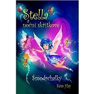 Stella a noční skřítkové: Šmodrchalky - Kniha