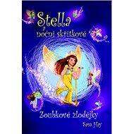 Stella a noční skřítkové: Zoubkové zlodějky - Kniha