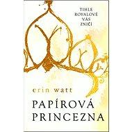 Papírová princezna: Série Royalové (1)
