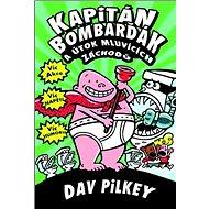 Kapitán Bombarďák a útok mluvících záchodů - Kniha