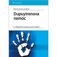 Dupuytrenova nemoc: 2., doplněné a přepracované vydání - Kniha