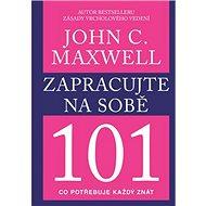 Zapracujte na sobě: 101 Co potřebuje každý znát