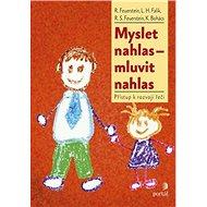 Myslet nahlas - mluvit nahlas: Přístup k rozvoji řeči - Kniha