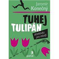 Tuhej tulipán: Detektivka pro mladý - Kniha