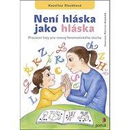 Není hláska jako hláska: Pracovní listy pro rozvoj fonematického sluchu - Kniha