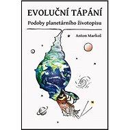 Evoluční tápání: Podoby planetárního životopisu - Kniha