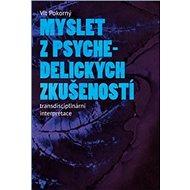 Myslet z psychedelických zkušeností: Transdisciplinární interpretace - Kniha