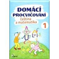 Domácí procvičování čeština a matematika 1 - Kniha