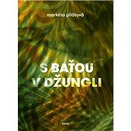 S Baťou v džungli - Kniha