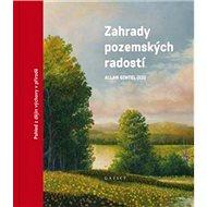 Zahrady pozemských radostí: Pohledy z dějin výchovy v přírodě - Kniha