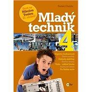 Mladý technik 4: Staň se Nikolou Teslou 21. století! - Kniha
