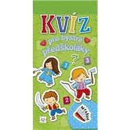 Kvíz pro bystré předškoláky - Kniha