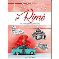 Láska v Římě: Průvodce pro zamilované - Kniha