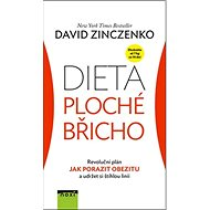 Dieta ploché břicho: Revoluční plán Jak porazit obezitu a udržet si štíhlou linii - Kniha