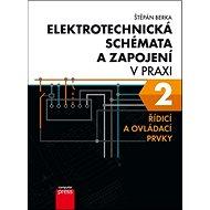 Elektrotechnická schémata a zapojení v praxi 2: Řídicí a ovládací prvky - Kniha