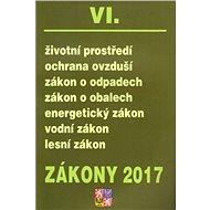Zákony 2017 VI.: Životní prostředí - Kniha