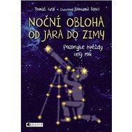 Noční obloha od jara do zimy: Pozorujte hvězdy celý rok - Kniha