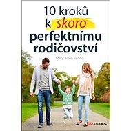 10 kroků k skoro perfektnímu rodičovství - Kniha