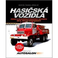 Hasičská vozidla: Česká a slovenská hasičská technika od roku 1904 do současnosti