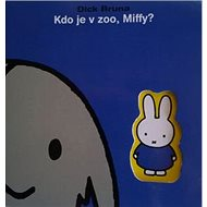 Kdo je v zoo, Miffy? - Kniha