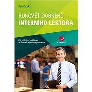 Rukověť dobrého interního lektora: pro efektivní vzdělávání ve firmách a jiných organizacích