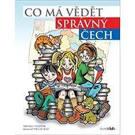 Co má vědět správný Čech: 111 velkých vyprávění o malé zemi - Kniha