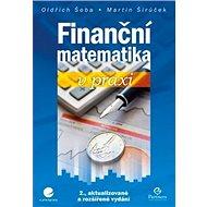 Finanční matematika v praxi: 2., aktualizované a rozšířené vydání - Kniha