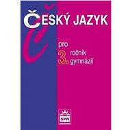Český jazyk pro 3.ročník gymnázií - Kniha