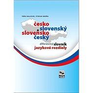 Česko-slovenský a slovensko-český diferenčný slovník jazykové rozdiely: Jazykové rozdiely - Kniha