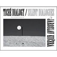 Tiché dialogy Silent Dialogues Jaroslav Kučera - Kniha