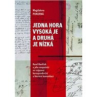 Jedna hora vysoká je a druhá je nízká: Karel Havlíček a jeho souputníci ve vzájemné korespondenční a - Kniha