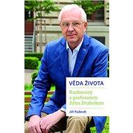 Věda života: Rozhovory s profesorem Jiřím Drahošem - Kniha