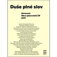Duše plné slov: Almanach Obce spisovatelů Č - Kniha