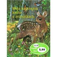 Moja najkrajšia kniha o zvieratkách - Kniha