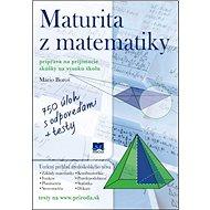 Maturita z matematiky: Príprava na prijímacie skúšky na vysokú školu - Kniha