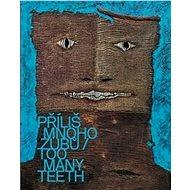 Příliš mnoho zubů - Kniha