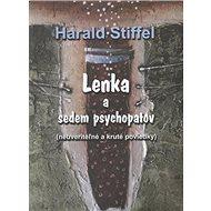 Lenka a sedem psychopatov: Neuveriteľné a kruté poviedky - Kniha