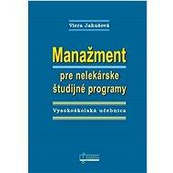 Manažment pre nelekárske študijné programy: Vysokoškolská učebnica - Kniha