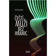 Čeští muži bez hranic - Kniha