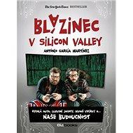 Blázinec v Silicon Valley: Rychlá auta, luxusní jachty, divoké večírky a... naše budoucnost - Kniha