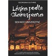 Láska podle Shakespeara 3: Sen noci univerzitní
