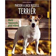 Parson a Jack Russell teriér: Malý neposeda plný elánu - Kniha