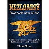 Nezlomný: Život podle Navy SEALs - Kniha