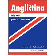 Angličtina nielen pre samoukov: Nové upravené a doplnené vydanie - Kniha