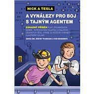 Nick a Tesla a vynálezy pro boj s tajným agentem - Kniha