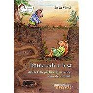 Kamarádi z lesa aneb v kdo jinému jámu kopá, sám do ní padá - Kniha